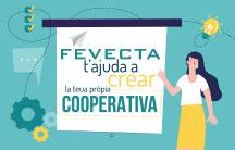 FEVECTA t'ajuda a crear la teua propia cooperativa